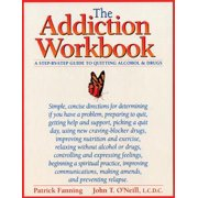 The Addiction Workbook : A Step-by-Step Guide for Quitting Alcohol and Drugs