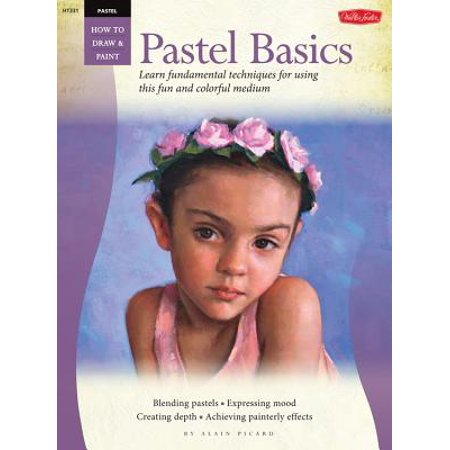Pastel: Basics : Learn Fundamental Techniques for Using This Fun and Colorful Medium