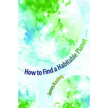 How to Find a Habitable Planet by