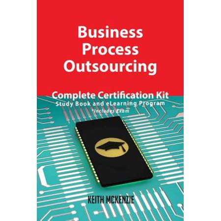 Business Process Outsourcing Complete Certification Kit - Study Book and eLearning Program -