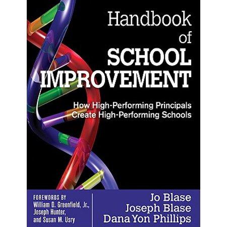 Handbook of School Improvement : How High-Performing Principals Create High-Performing Schools