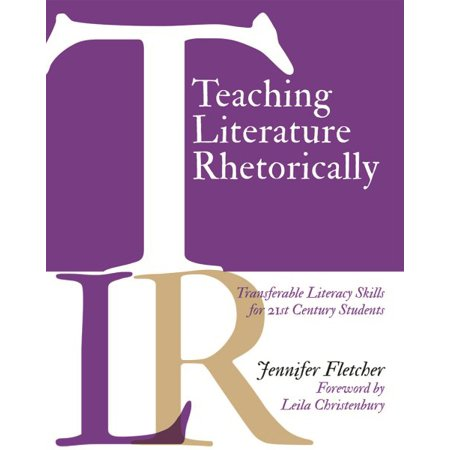 Teaching Literature Rhetorically : Transferable Literacy Skills for 21st Century (Financial Literacy Activities For High School Students)