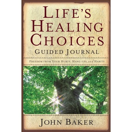 Life's Healing Choices Guided Journal : Freedom from Your Hurts, Hang-ups, and - Religious Habits For Sale