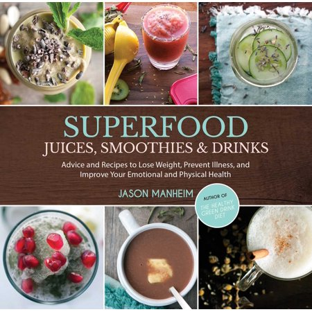 Superfood Juices, Smoothies & Drinks : Advice and Recipes to Lose Weight, Prevent Illness, and Improve Your Emotional and Physical Health](Festive Halloween Drink Recipes)
