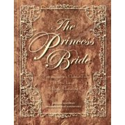 The Princess Bride Deluxe Edition HC : S. Morgenstern's Classic Tale of True Love and High Adventure