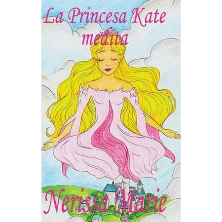 La Princesa Kate Medita (Libro Para Niños Sobre Meditación de Atención Plena Para Niños, Cuentos Infantiles, Libros Infantiles, Libros Para Los Niños, Libros Para Niños, Bebes, Libros Infantiles) (Har - Disfraces Para Halloween De Princesa