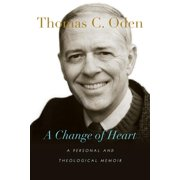 A Change of Heart : A Personal and Theological Memoir