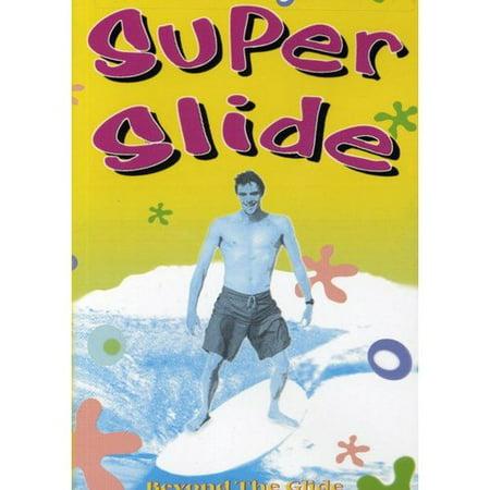 Super Slide  Beyond The Glide