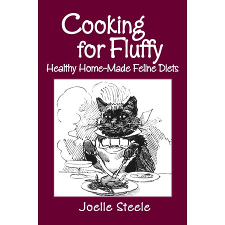Cooking For Fluffy: Healthy Home-Made Feline Diets -
