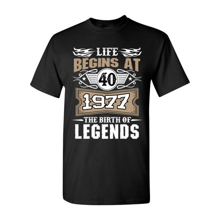Life Begins At 40 1977 The Birth Of Legends Myth Funny DT Adult T-Shirt Tee