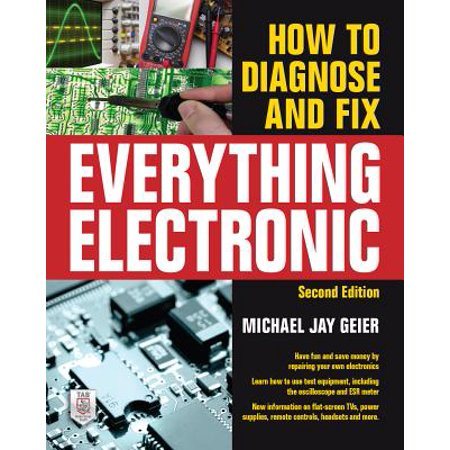 How to Diagnose and Fix Everything Electronic, Second Edition](teach yourself electricity and electronics sixth edition)