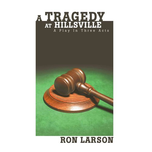 A Tragedy at Hillsville: A Play in Three Acts