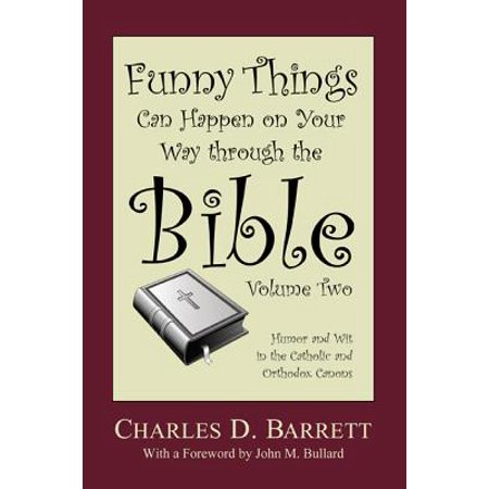 Funny Things Can Happen on Your Way Through the Bible 2.0 : Humor and Wit in the Catholic and Orthodox