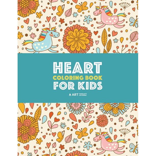 Art Therapy Coloring Heart Coloring Book For Kids Detailed Heart Patterns With Cute Owls Birds Butterflies Cats Dogs Bears Unicorns Relaxing Designs For Older Kids Paperback Walmart Com Walmart Com