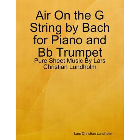 Air On the G String by Bach for Piano and Bb Trumpet - Pure Sheet Music By Lars Christian Lundholm - eBook (Halloween Sheet Music For Strings)