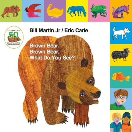 Lift-The-Tab: Brown Bear, Brown Bear, What Do You See? 50th Anniversary Edition (Board Book) - Brown Bear Brown Bear Book