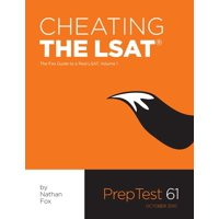Cheating The LSAT : The Fox Test Prep Guide to a Real LSAT, Volume 1