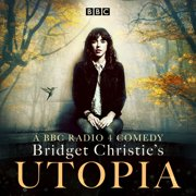 Bridget Christie's Utopia: Series 1 - Audiobook