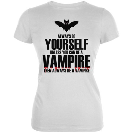 Halloween Always Be Yourself Vampire White Juniors Soft - Do It Yourself Halloween Gifts