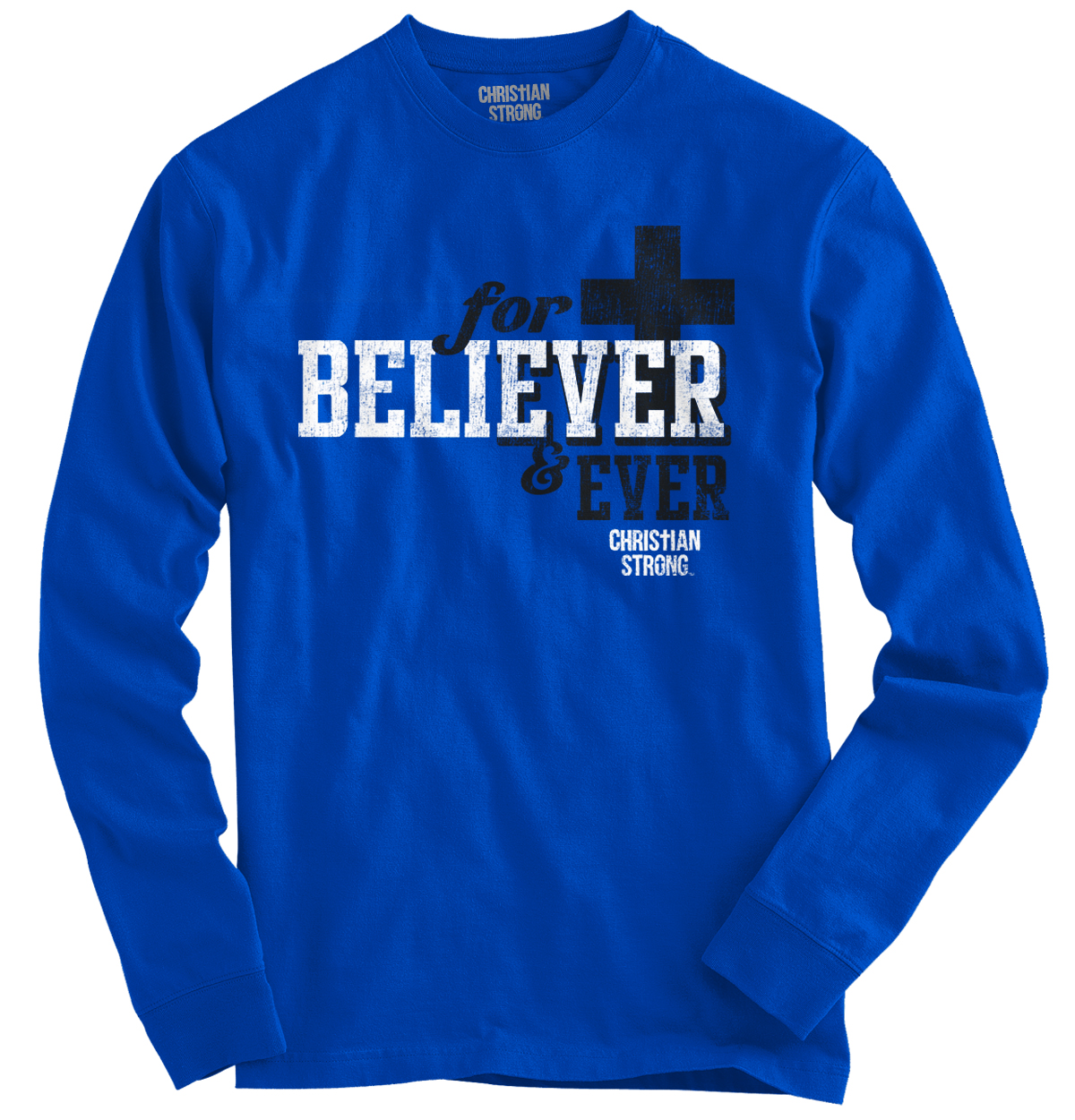 Believer Forever Christian Shirt Cool Jesus Christ Religious Long Sleeve Tee