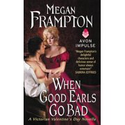 When Good Earls Go Bad : A Victorian Valentine's Day Novella