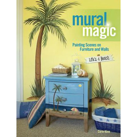 Mural Magic : Painting Scenes on Furniture and