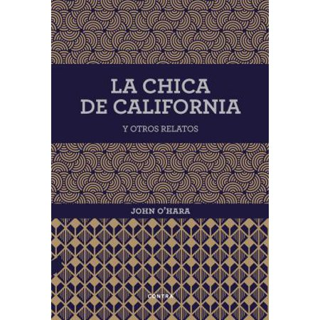 La Chica De California Y Otros Relatos   California Girl And Other Stories