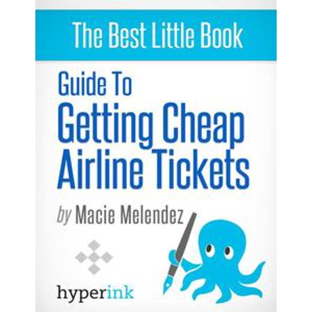 How To Buy Cheap Airline Tickets To Anywhere In The World (Cheap Air Travel) - eBook (Buy Tickets Disneyland Halloween)