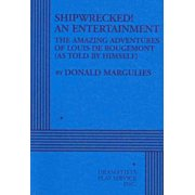 Shipwrecked! : An Entertainment: The Amazing Adventures of Louis de Rougemont (as Told by Himself)