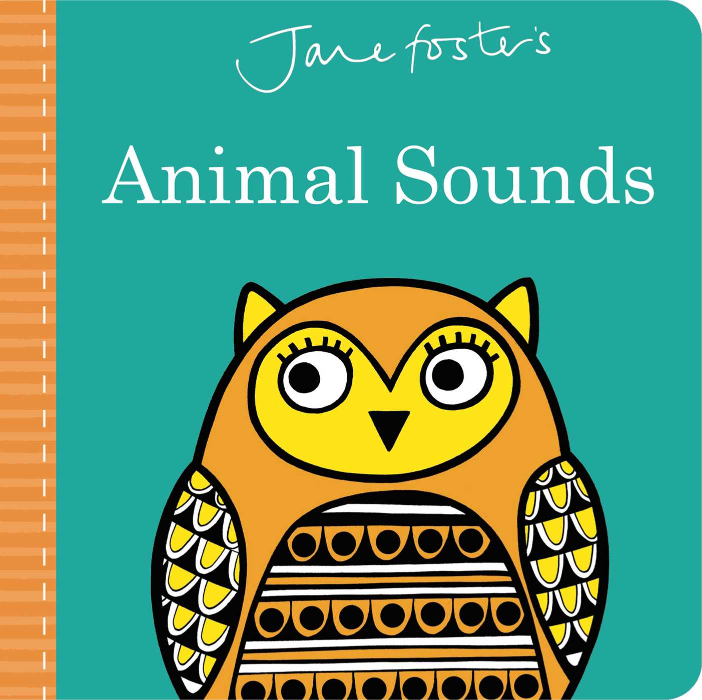Jane Fosters Animal Sounds (Board Book)