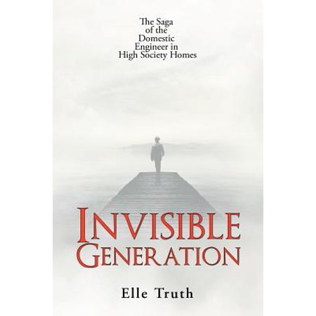 Invisible Generation : The Saga of the Domestic Engineer in High Society