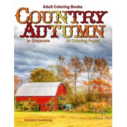 Adult Coloring Books Country Autumn In Grayscale 42 Pages Of Scenes