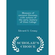 Memoirs of Eminent Etonians, with Notices of the Early History of Eton College - Scholar's Choice Edition