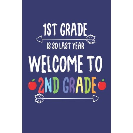 1st Grade Is So Last Year Welcome to 2nd Grade: Funny Back to School Second Grader Activity (Welcoming Activity For The First Day Of School)
