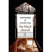 Understanding & Transforming the Black Church