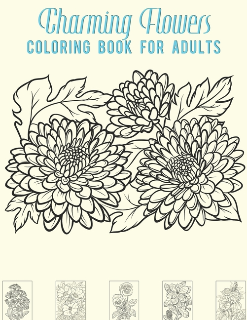 - Charming Flowers Coloring Book For Adults : Flower Coloring Book For Girls  Adult 8.5 X 11 Large Print 100 Pages Easy Coloring 50 Beautiful Flower. -  Walmart.com - Walmart.com