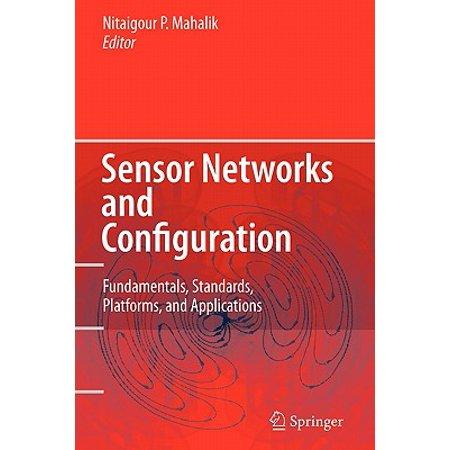 Sensor Networks and Configuration : Fundamentals, Standards, Platforms, and