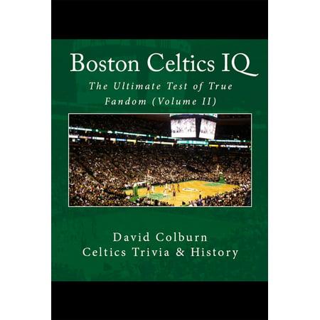 Boston Celtics IQ: The Ultimate Test of True Fandom (Volume II) -