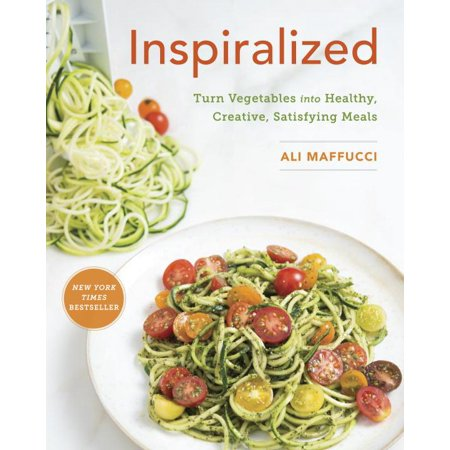 Inspiralized : Turn Vegetables into Healthy, Creative, Satisfying Meals: A Cookbook