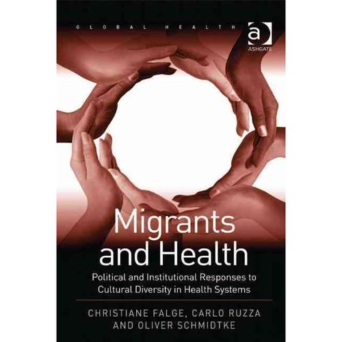 Migrants and Health: Political and Institutional Responses to Cultural Diversity in Health Systems