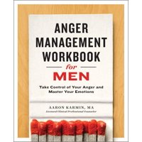 Anger Management Workbook for Men: Take Control of Your Anger and Master Your Emotions (Paperback)