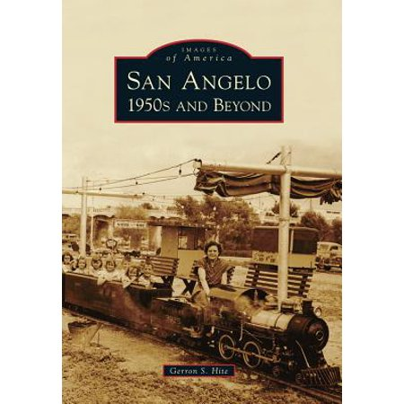 San Angelo 1950s and Beyond (Central High School San Angelo Tx Yearbooks)
