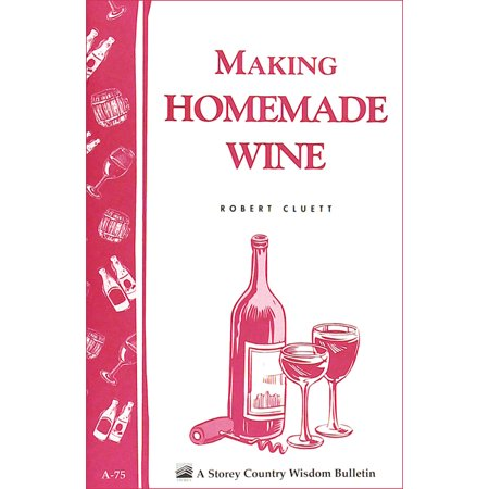 Make Homemade Wine - Making Homemade Wine - Paperback