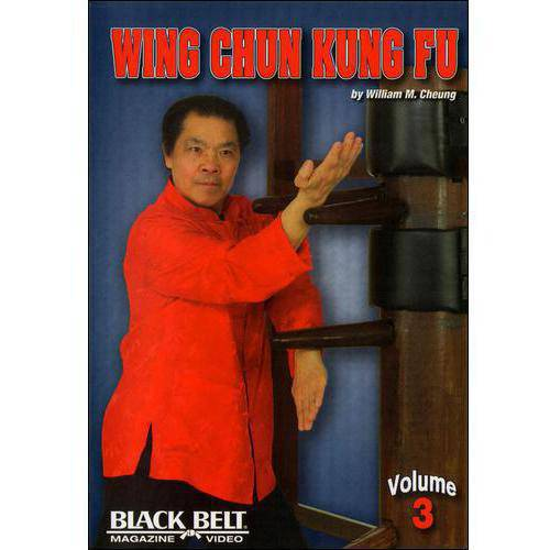 Wing Chun Kung Fu With William M. Cheung - Volume 3