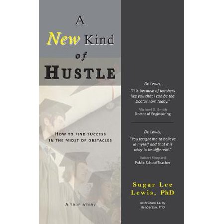 A New Kind of Hustle : How to Find Success in the Midst of