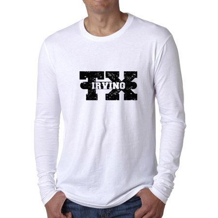 Irving, Texas TX Classic City State Sign Men's Long Sleeve T-Shirt](Party City Irving Texas)
