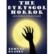 The Dyrysgol Horror and Other Weird Tales - eBook