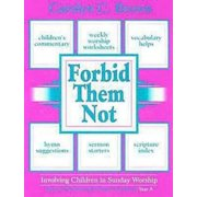 Forbid Them Not Year a: Involving Children in Sunday Worship (Paperback)