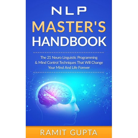 NLP Master's Handbook: The 21 Neuro Linguistic Programming and Mind Control Techniques that Will Change Your Mind and Life Forever - eBook - Forever 21 Canada Halloween