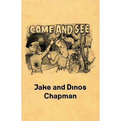 Jake and Dinos Chapman: Come and See